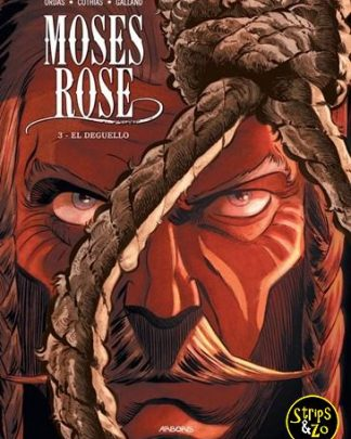 Moses Rose 3 - El Deguello