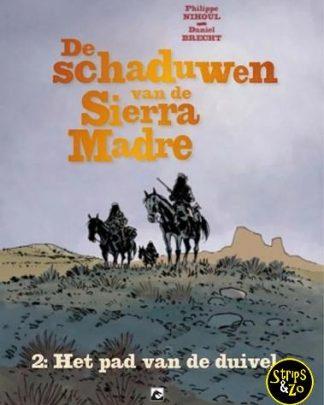 Schaduwen van Sierra Madre, de 2 - Het pad van de duivel
