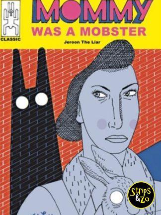Mommy was a mobster (Jeroen de Leijer)