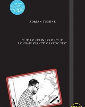 The Loneliness of the Long Distance Cartoonist